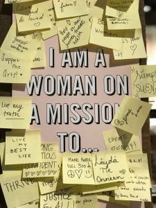 I am a woman on a mission to....
